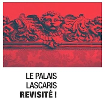 Le Palais Lascaris revisité !