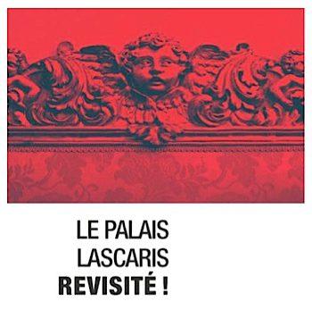 Le Palais Lascaris revisité !
