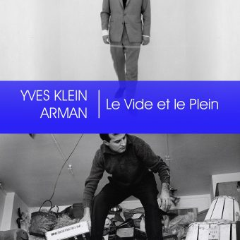 Yves Klein et Arman, La Vide et Le Plein